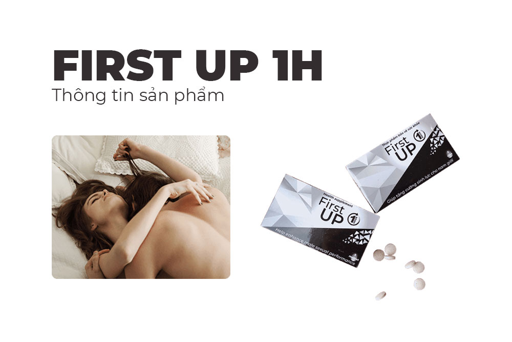 Viên ngậm sinh lý First Up 1h có tăng cường sinh lực, kéo dài thời gian quan hệ tốt không?