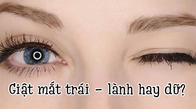 Điềm báo khi nháy mắt phải, giật mắt trái