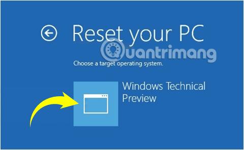 Chọn Windows 10 installation muốn Reset