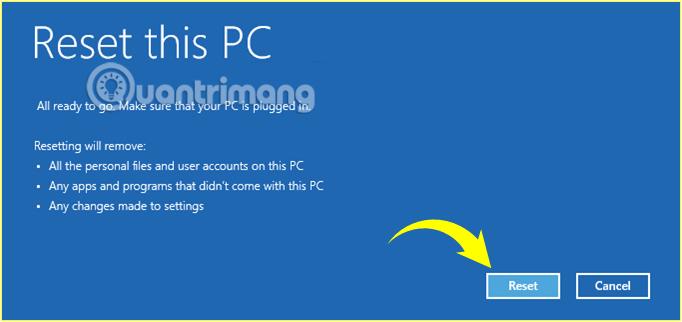 Nhấn Reset để bắt đầu Reset lại Windows 10