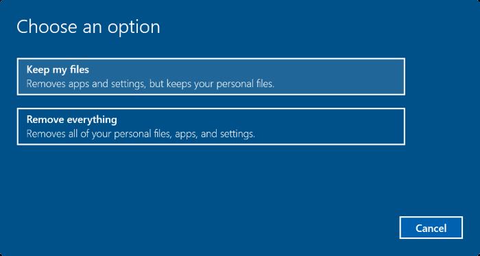 2 lựa chọn là Keep my files và Remove everything